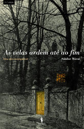 Sándor Márai - As velas ardem até ao fim