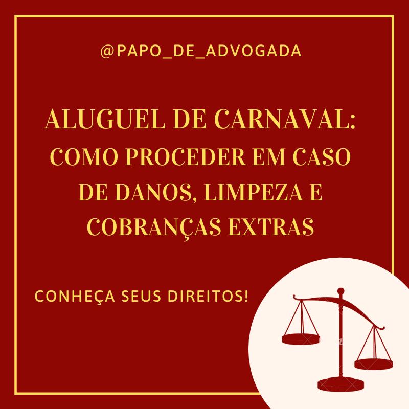 Aluguel de carnaval: como proceder em caso de danos, limpeza e cobrançasextras