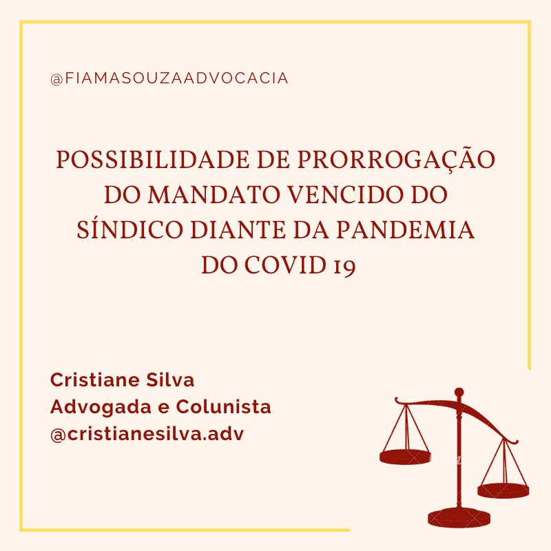 Possibilidade de prorrogação do mandato vencido do síndico diante da pandemia do COVID19.