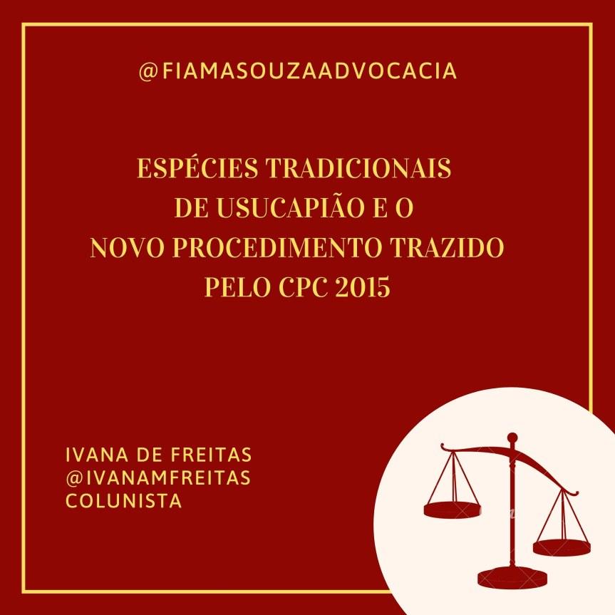 Espécies tradicionais de usucapião e o novo procedimento trazido pelo CPC2015